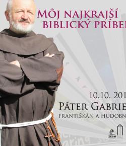 Môj najkrajší biblický príbeh s Pátrom Gabrielom 10.10. 2017