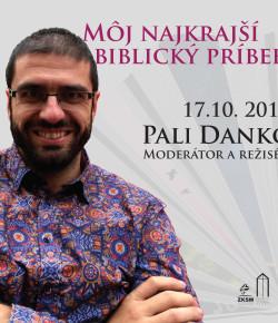 MÔJ NAJKRAJŠÍ BIBLICKÝ PRÍBEH S PALIM DANKOM 17.10. 2017