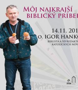 Môj najkrajší biblický príbeh s o. Igorom Hankom 14.11. 2017