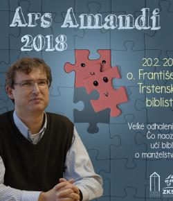 Ars Amandi 20.02. 2018 s o. Františkom Trstenským